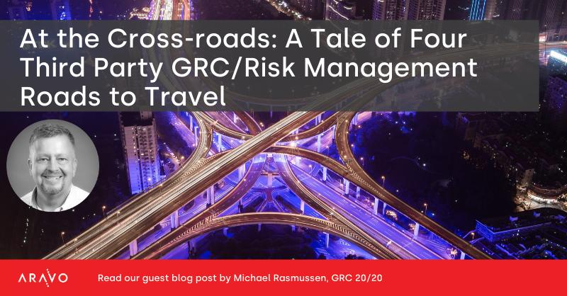 At the Cross-roads: A Tale of Four Third Party GRC/Risk Management Roads to Travel