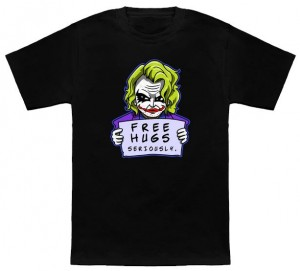 Seriously! The Joker Has Free Hugs T-Shirt