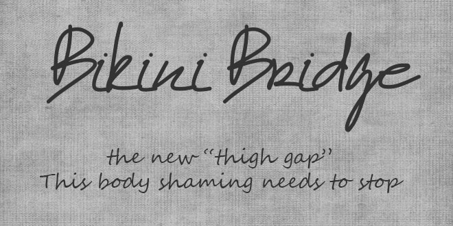 bikini bridge the new thigh gap: my thoughts