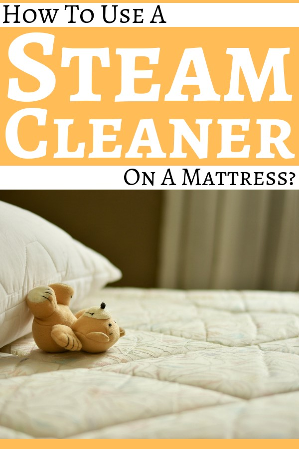 How to Use a Steam Cleaner on a Mattress