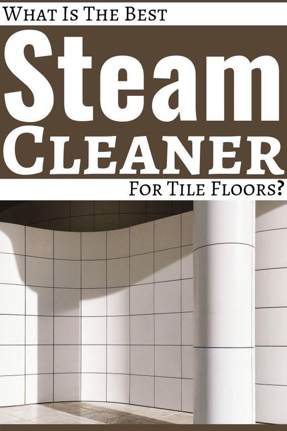 best steam cleaner for tile floors?
