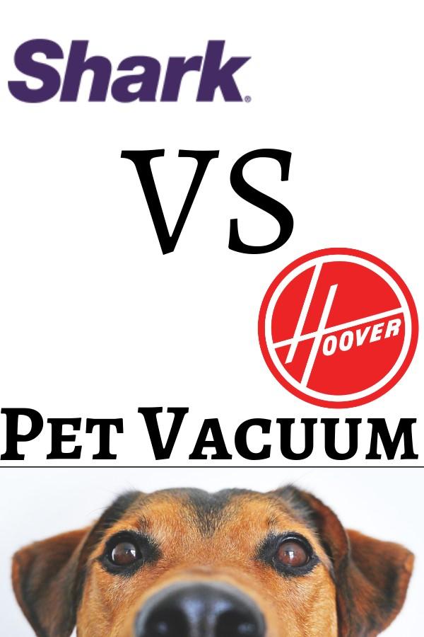 Shark vs Hoover pet vacuum