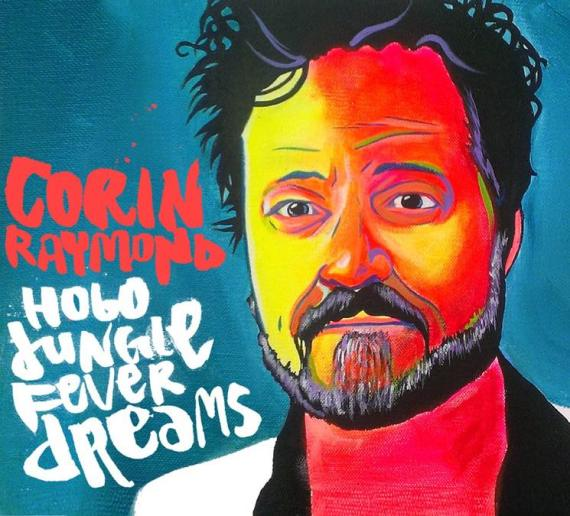 Corin Raymond - Hobo Jungle Fever Dreams