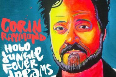 Corin Raymond - Hobo Jungle Fever Dreams