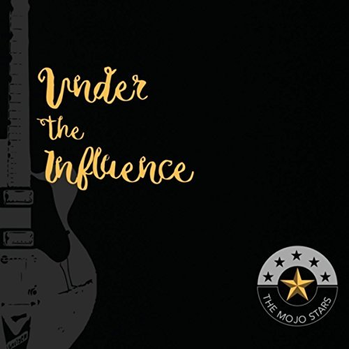 Mojo Stars - Under the Influence