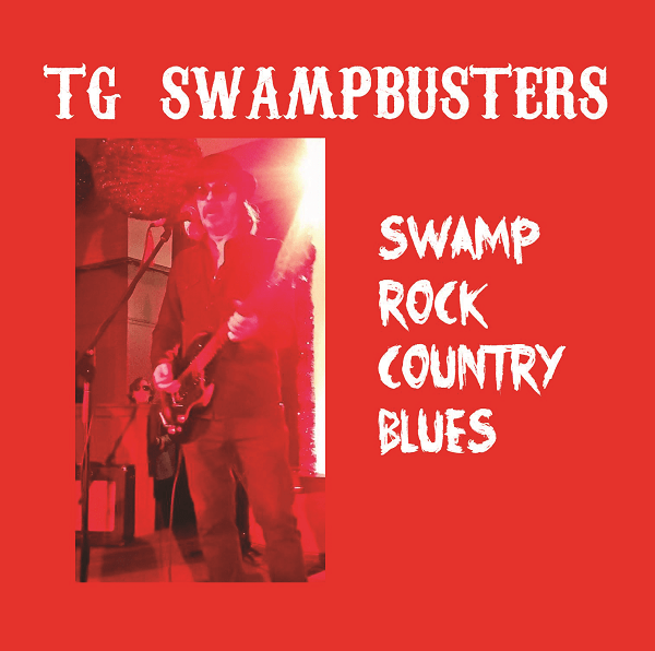 TG Swampbusters - Swamp Rock Country Blues