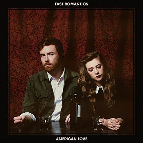 Fast Romantics - American Love