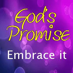 Sermon: God's Promises: Embrace It – Sunday, March 15, 2015