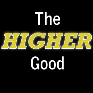 Sermon: The Higher Good