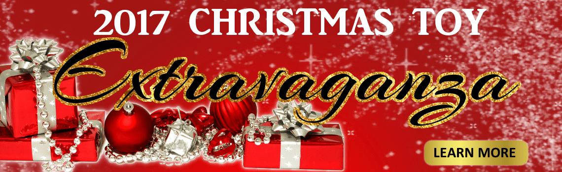 2017 Christmas Toy Extravaganza!