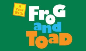 TUTS Student Matinee - A YEAR WITH FROG AND TOAD @ Theatre Under the Stars - Hobby Center | Houston | Texas | United States