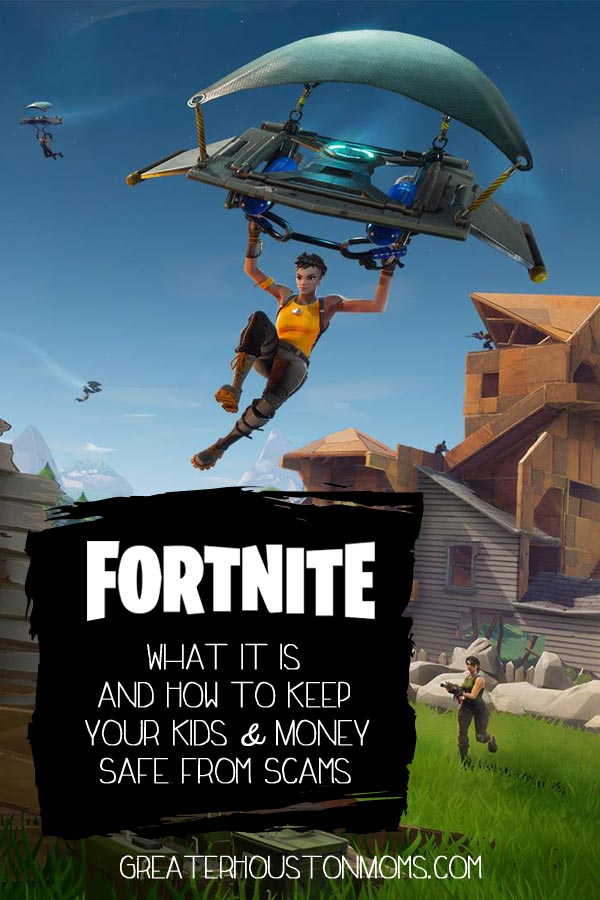 Fortnite - What it is and how to keep your kids and money safe from scams