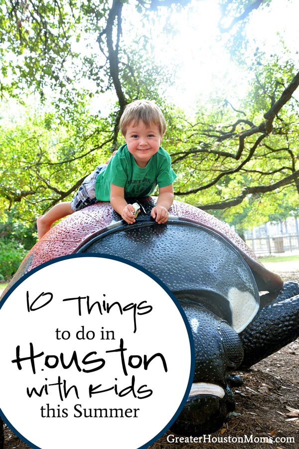 10 Things to do in Houston with Kids This Summer