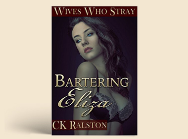 Wives Who Stray: Bartering Eliza: $3.95
