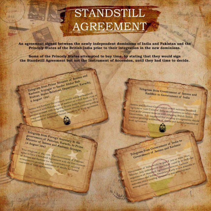 Standstill Agreement - signed between the newly independent dominions of India and Pakistan and the princely states of the British Indian Empire.