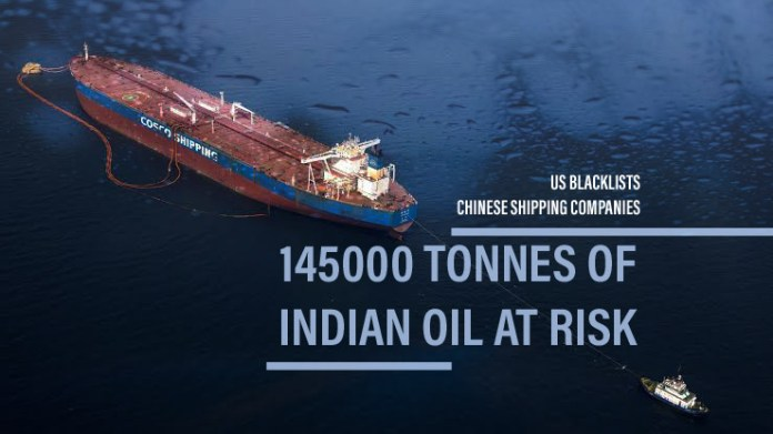 145000 tonnes of Indian Oil at risk after US blacklists Chinese shipping companies