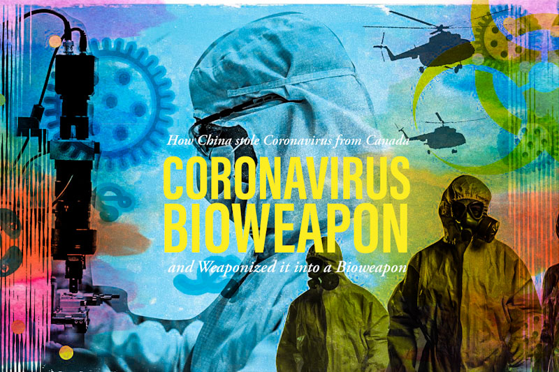 Coronavirus Bioweapon - How China Stole Coronavirus From Canada ...