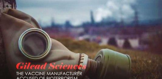 Gilead Sciences - A Vaccine Manufacturer Accused Of Bioterrorism