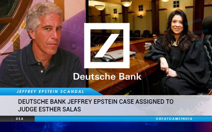Deutsche Bank Jeffrey Epstein Judge Esther Salas
