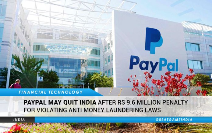 PayPal May Quit India After Rs 9.6 Million Penalty Slapped For Violating Anti Money Laundering Laws