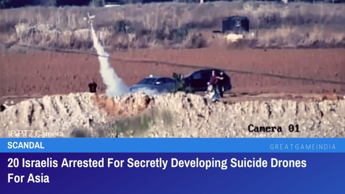 20 Israelis Arrested For Secretly Developing Suicide Drones For Asia