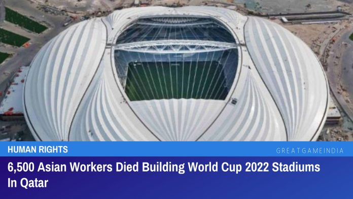 6,500 Asian Workers Died Building FIFA World Cup 2022 Stadiums In Qatar