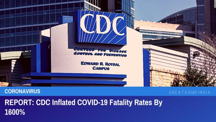 REPORT: CDC Inflated COVID-19 Fatality Rates By 1600%