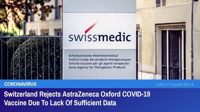 Switzerland Rejects AstraZeneca Oxford COVID-19 Vaccine Due To Lack Of Sufficient Data