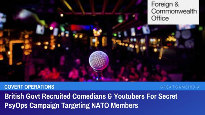 British Govt Recruited Comedians & Youtubers For Secret PsyOps Campaign Targeting NATO Members