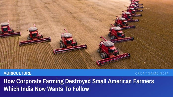 How Corporate Farming Destroyed Small American Farmers Which India Now Wants To Follow