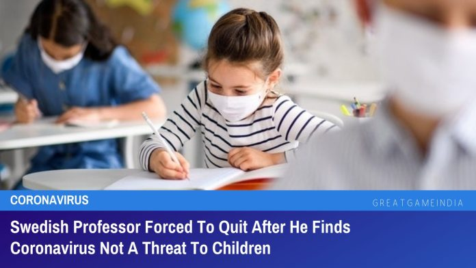 Swedish Professor Forced To Quit After He Finds Coronavirus Not A Threat To Children