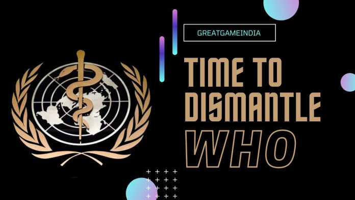 It Is Time To Dismantle The World Health Organization