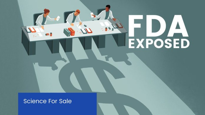 FDA Exposed - When Science Is Controlled By The Pharmaceutical Industrial Complex