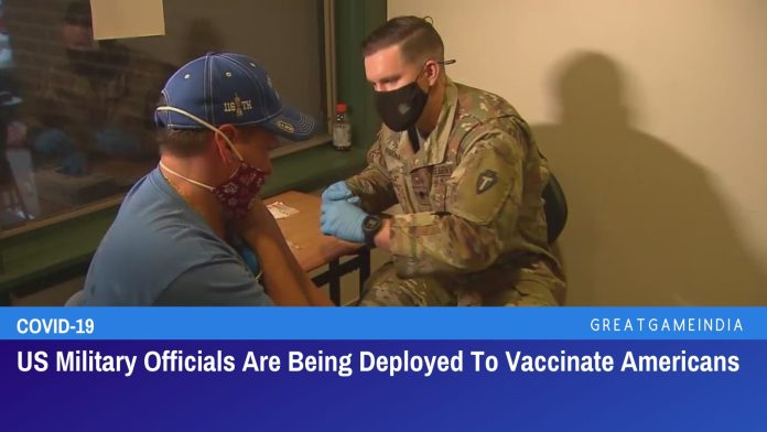 US Military Troops Are Being Deployed To Vaccinate Americans