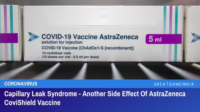 Capillary Leak Syndrome - Another Side Effect Of AstraZeneca CoviShield Vaccine