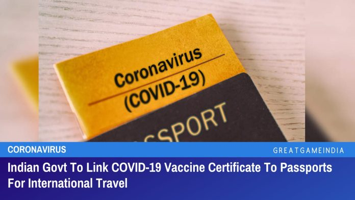 Indian Govt To Link COVID-19 Vaccine Certificate To Passports For International Travel