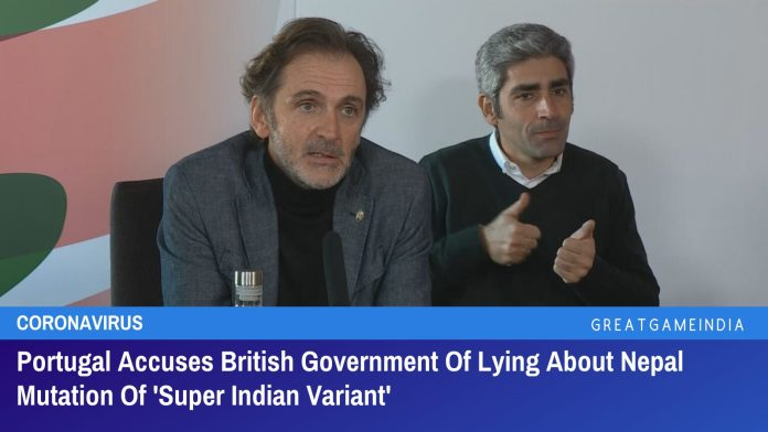 Portugal Accuses British Government Of Lying About Nepal Mutation Creating Panic Of 'Super Indian Variant'