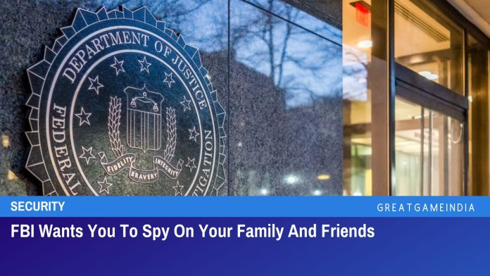 FBI Wants You To Spy On Your Family And Friends And Report Them For Extremism
