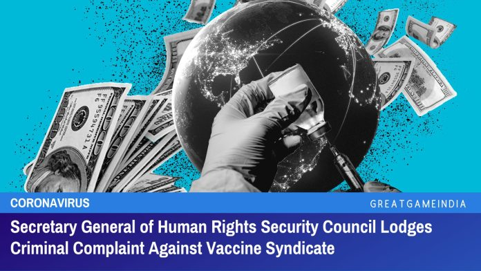 Secretary General of Human Rights Security Council Lodges Criminal Complaint Against Vaccine Syndicate