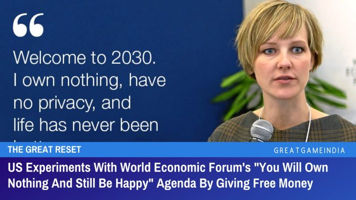 """US Experiments With World Economic Forum's """"You Will Own Nothing And Still Be Happy"""" Agenda By Giving Free Money"""