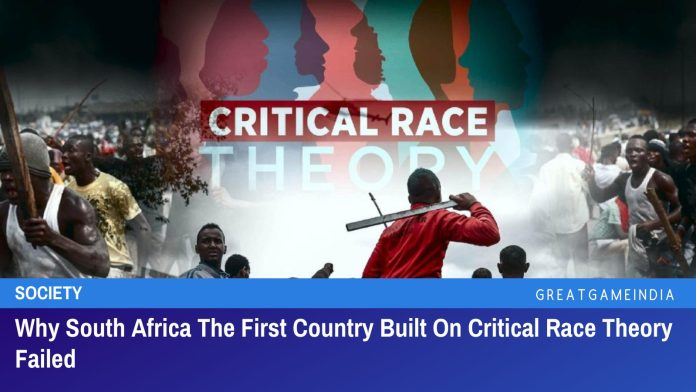 Why South Africa The First Country Built On Critical Race Theory Failed