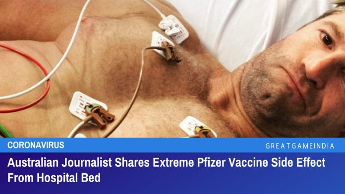 A double vaccinated Australian journalist Denham Hitchcock has shared his horrific side-effect weeks after the Pfizer COVID-19 shot from his hospital bed.