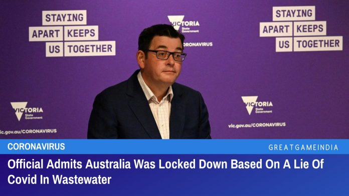Official Admits Australia Was Locked Down Based On A Lie Of Covid In Wastewater