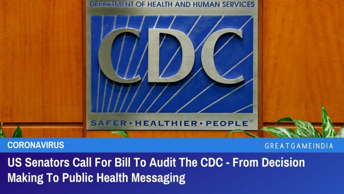 US Senators Call For Bill To Audit The CDC - From Decision Making To Public Health Messaging
