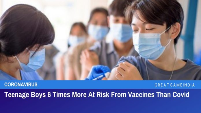 Fully Vaccinated Teenage Boys 6 Times More At Risk From Vaccines Than Covid