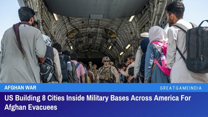 US Building 8 Cities Inside Military Bases Across America For Afghan Evacuees