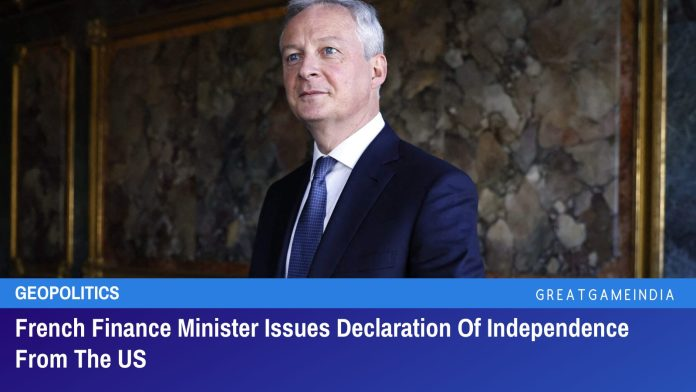 French Finance Minister Issues Declaration Of Independence From The US