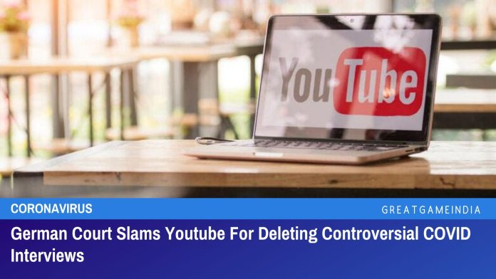 German Court Slams Youtube For Deleting Controversial COVID Interviews