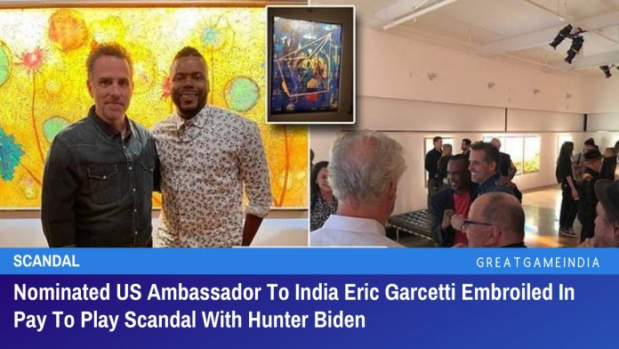 Nominated US Ambassador To India Eric Garcetti Embroiled In Pay To Play Scandal With Hunter Biden