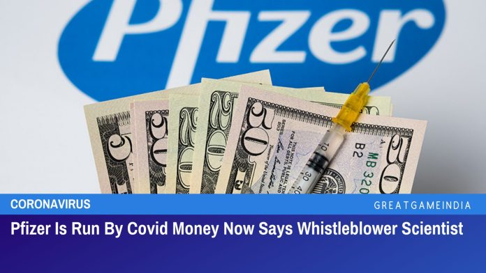Pfizer Is Run By Covid Money Now Says Whistleblower Scientist